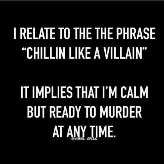Chillin' like a villain